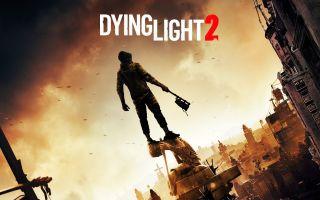Дата выхода игры Dying Light 2